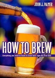 Book, How To Brew, by Palmer