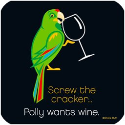 Coaster, Polly Wants Wine