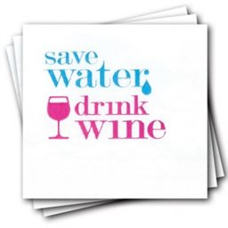 Napkins, Save Water Drink Wine