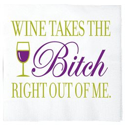 Napkins, Wine Takes The Bitch